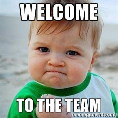 welcome-to-the-team-meme.jpg